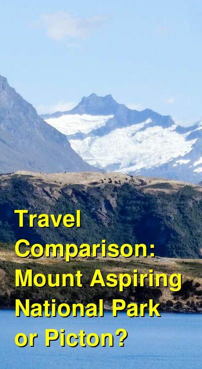 Mount Aspiring National Park  vs. Picton Travel Comparison