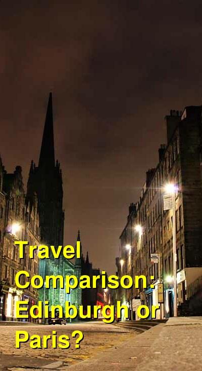 Edinburgh vs. Paris Travel Comparison