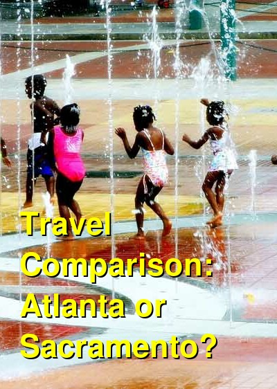 Atlanta vs. Sacramento Travel Comparison