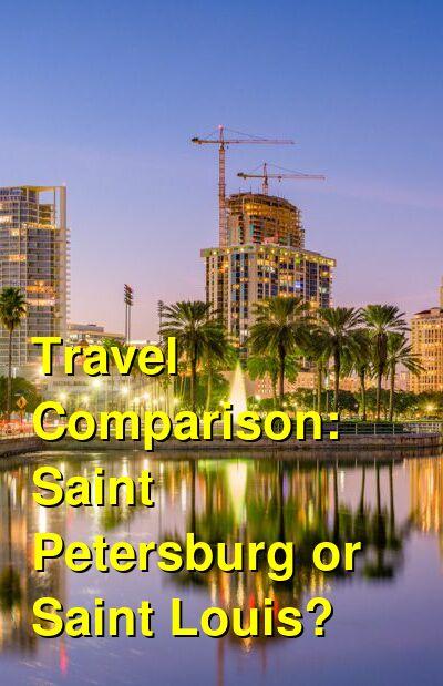 Saint Petersburg vs. Saint Louis Travel Comparison