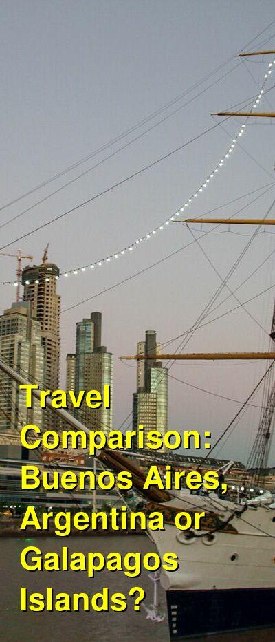 Buenos Aires, Argentina vs. Galapagos Islands Travel Comparison