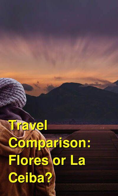Flores vs. La Ceiba Travel Comparison
