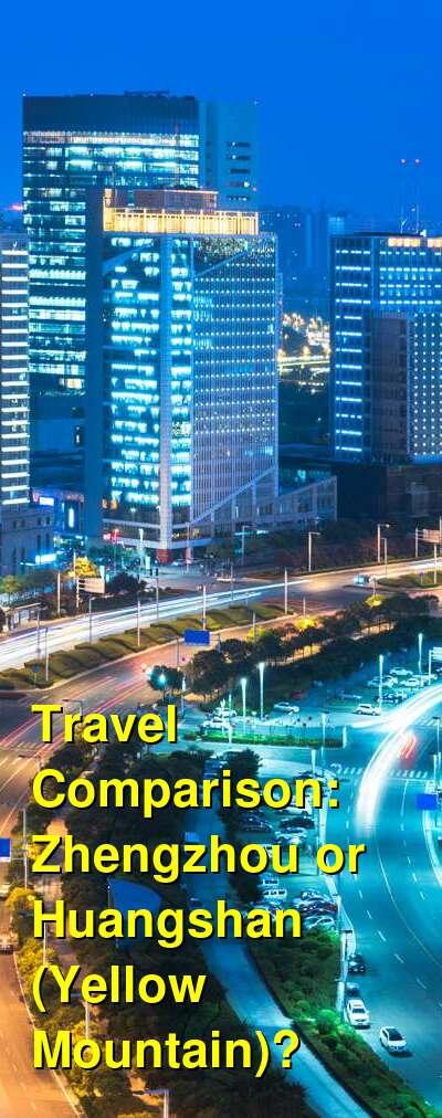 Zhengzhou vs. Huangshan (Yellow Mountain) Travel Comparison