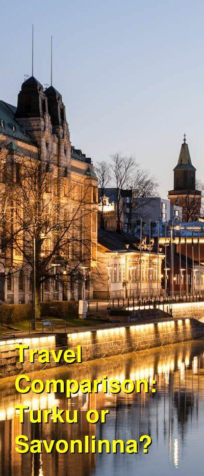 Turku vs. Savonlinna Travel Comparison