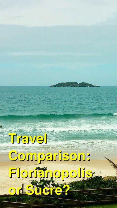 Florianopolis vs. Sucre Travel Comparison