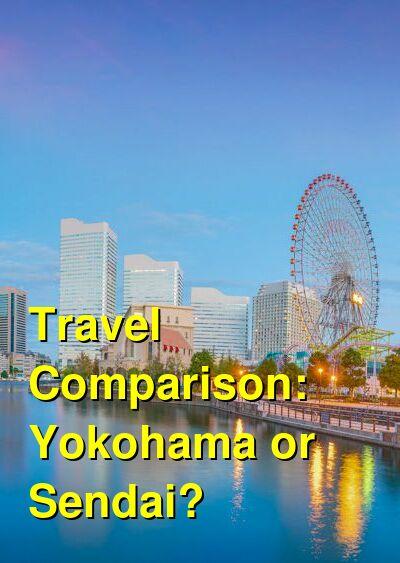 Yokohama vs. Sendai Travel Comparison