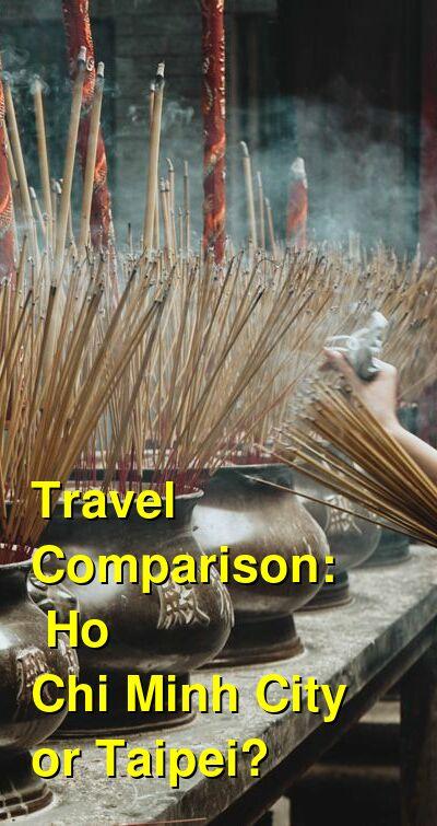 Ho Chi Minh City vs. Taipei Travel Comparison
