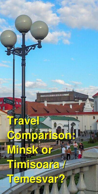 Minsk vs. Timisoara / Temesvar Travel Comparison