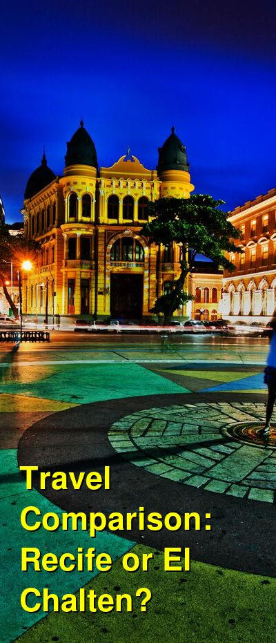 Recife vs. El Chalten Travel Comparison