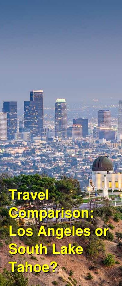 Los Angeles vs. South Lake Tahoe Travel Comparison