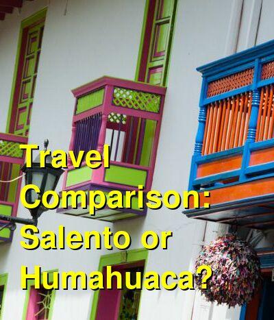 Salento vs. Humahuaca Travel Comparison