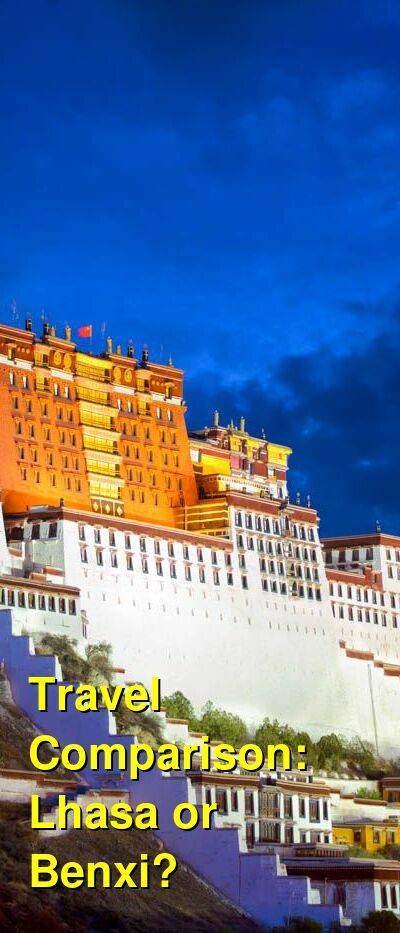 Lhasa vs. Benxi Travel Comparison
