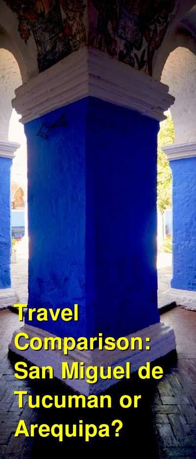 San Miguel de Tucuman vs. Arequipa Travel Comparison