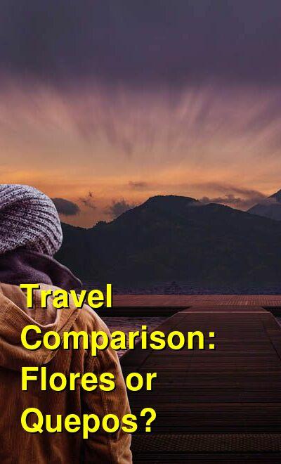 Flores vs. Quepos Travel Comparison