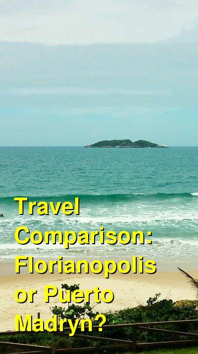 Florianopolis vs. Puerto Madryn Travel Comparison