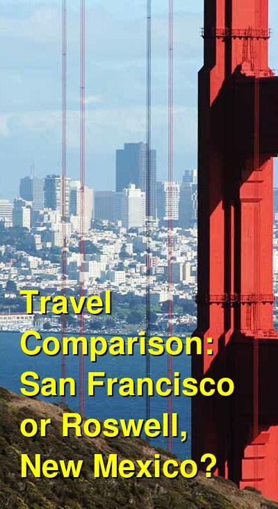 San Francisco vs. Roswell, New Mexico Travel Comparison