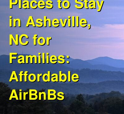 Places to Stay in Asheville, NC for Families: Affordable AirBnBs | Budget Your Trip