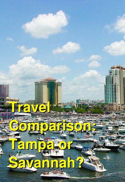 Tampa vs. Savannah Travel Comparison