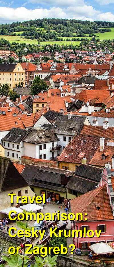 Cesky Krumlov vs. Zagreb Travel Comparison