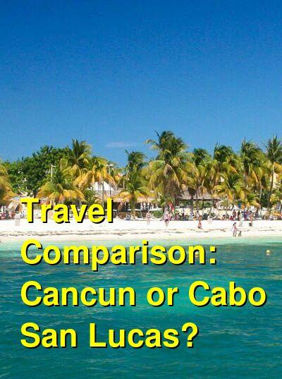Cancun vs. Cabo San Lucas Travel Comparison