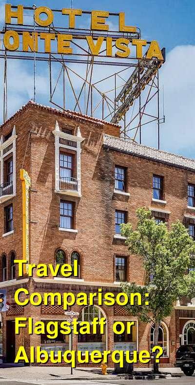 Flagstaff vs. Albuquerque Travel Comparison