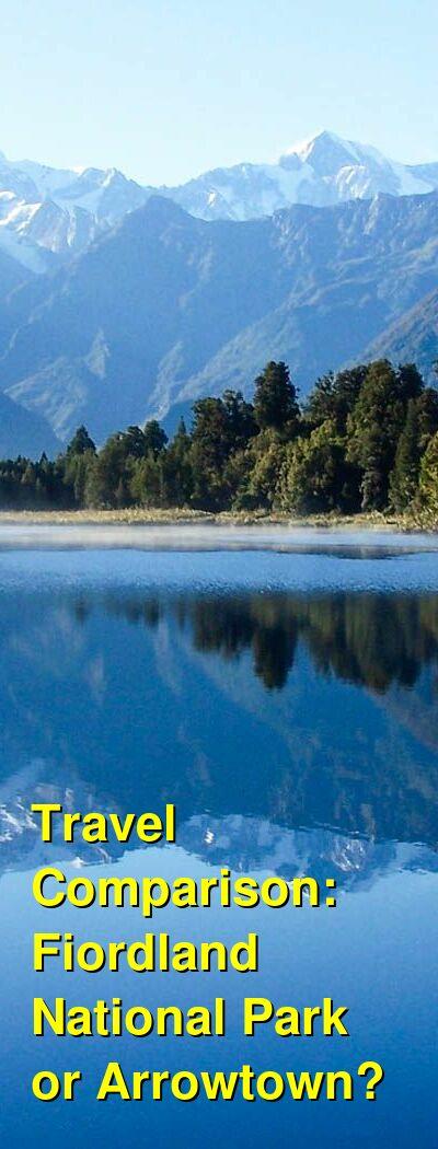Fiordland National Park vs. Arrowtown Travel Comparison