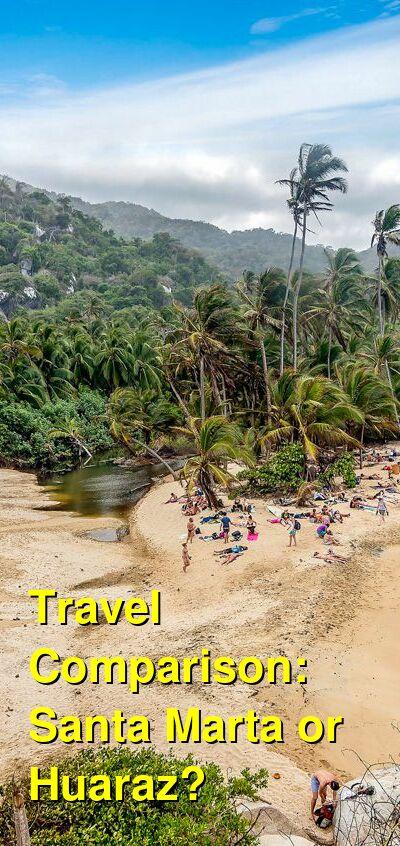Santa Marta vs. Huaraz Travel Comparison
