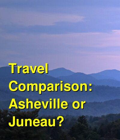 Asheville vs. Juneau Travel Comparison