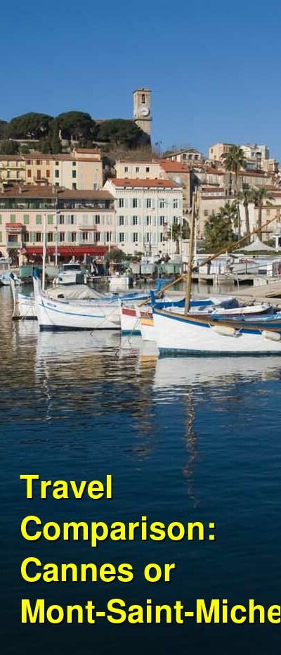 Cannes vs. Mont-Saint-Michel Travel Comparison