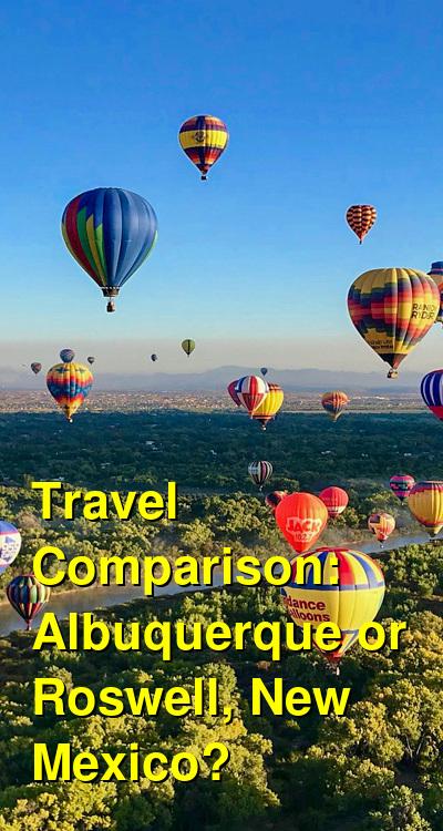 Albuquerque vs. Roswell, New Mexico Travel Comparison