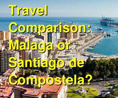 Malaga vs. Santiago de Compostela Travel Comparison