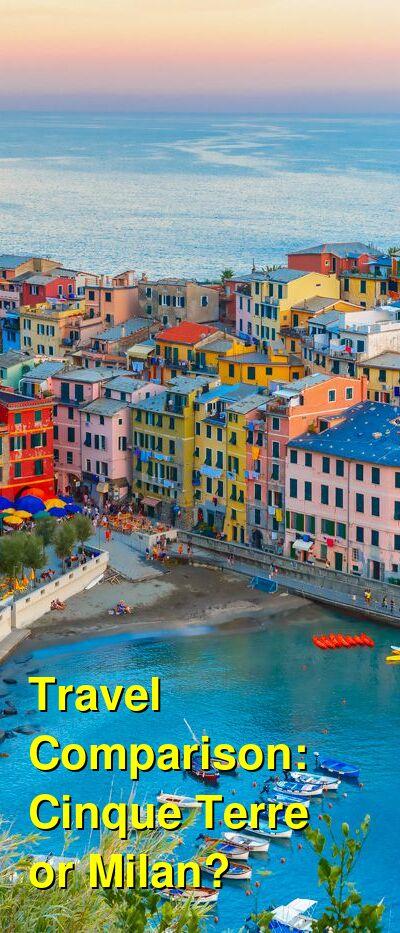 Cinque Terre vs. Milan Travel Comparison