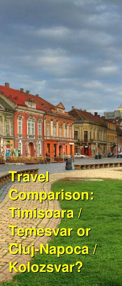 Timisoara / Temesvar vs. Cluj-Napoca / Kolozsvar Travel Comparison