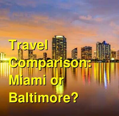 Miami vs. Baltimore Travel Comparison