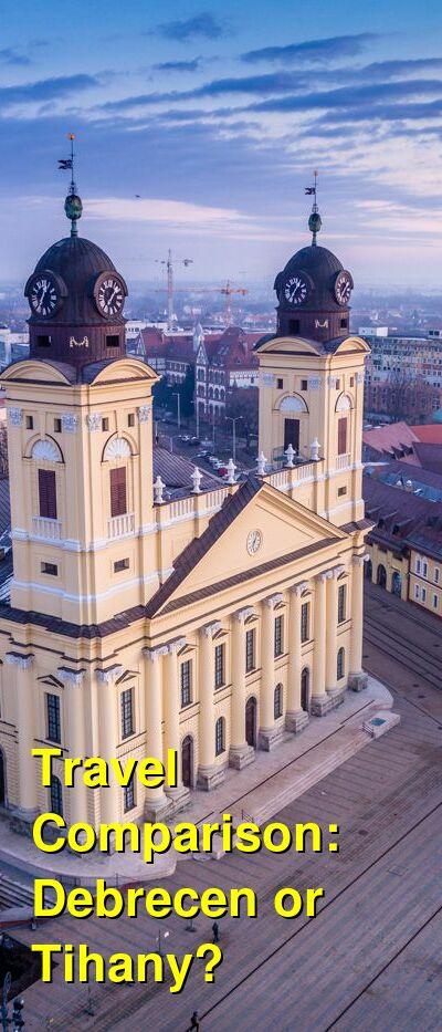 Debrecen vs. Tihany Travel Comparison