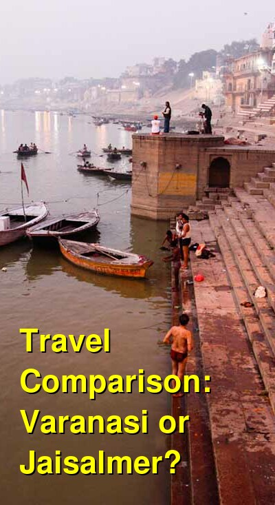 Varanasi vs. Jaisalmer Travel Comparison