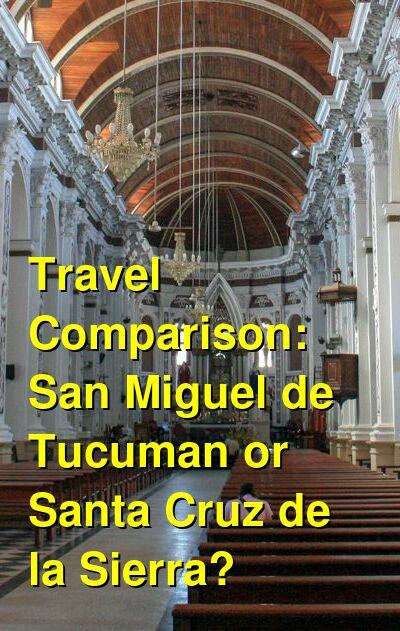 San Miguel de Tucuman vs. Santa Cruz de la Sierra Travel Comparison