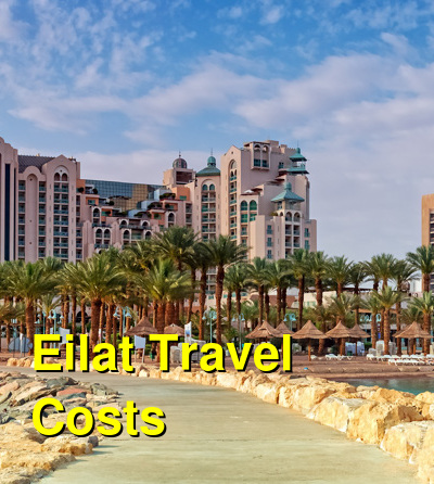 Eilat Travel Cost - Average Price of a Vacation to Eilat: Food & Meal Budget, Daily & Weekly Expenses | BudgetYourTrip.com