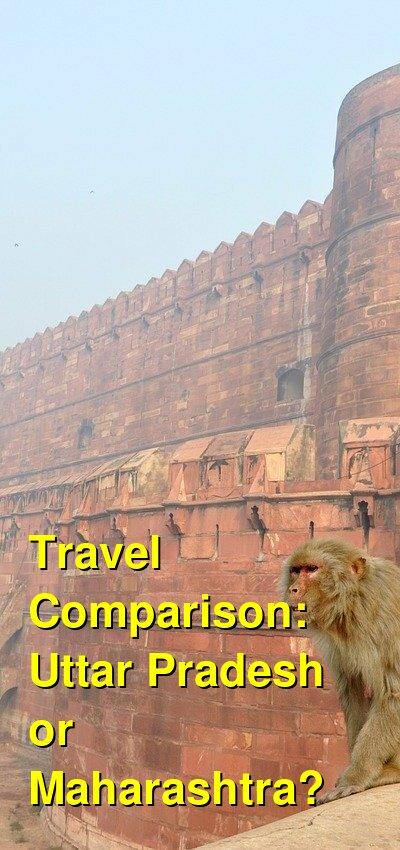 Uttar Pradesh vs. Maharashtra Travel Comparison