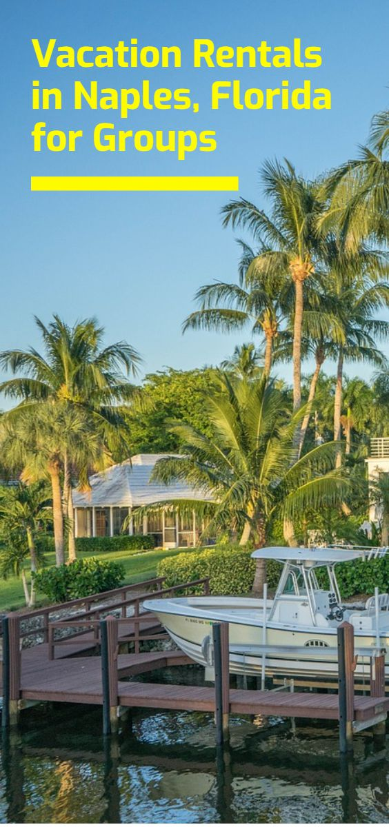 The Best VRBO & Airbnb Vacation Rentals in Naples, Florida for Groups | Budget Your Trip