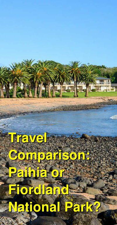 Paihia vs. Fiordland National Park Travel Comparison