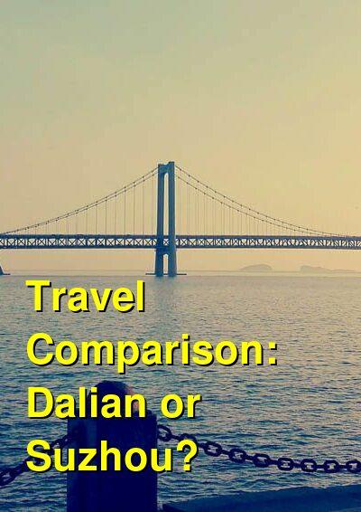 Dalian vs. Suzhou Travel Comparison