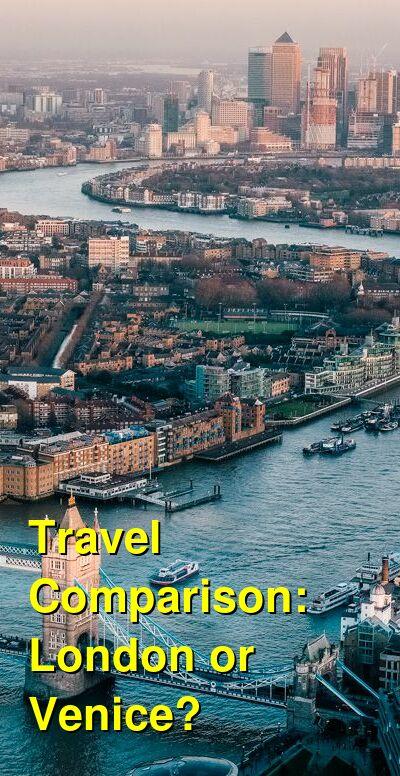 London vs. Venice Travel Comparison