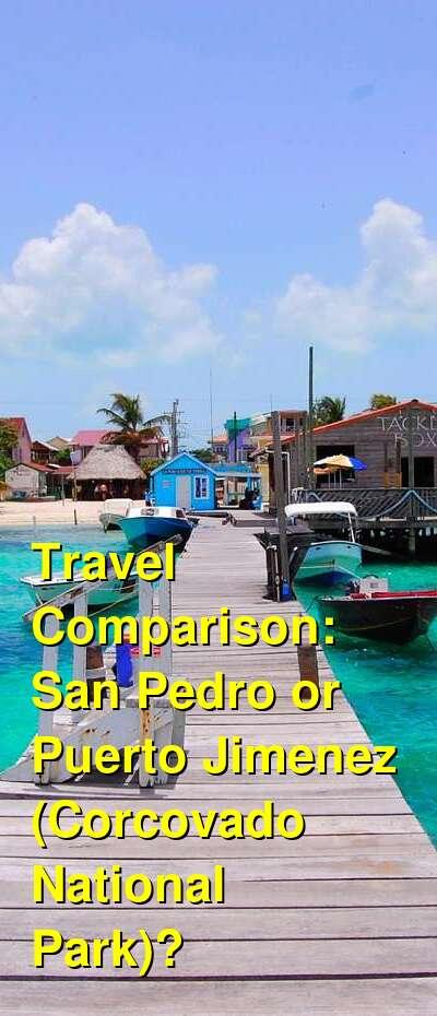 San Pedro vs. Puerto Jimenez (Corcovado National Park) Travel Comparison