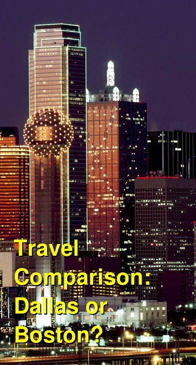 Dallas vs. Boston Travel Comparison