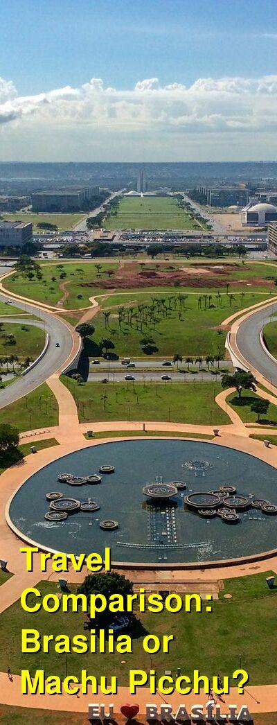 Brasilia vs. Machu Picchu Travel Comparison