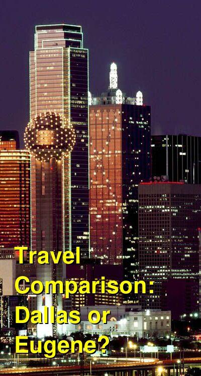 Dallas vs. Eugene Travel Comparison