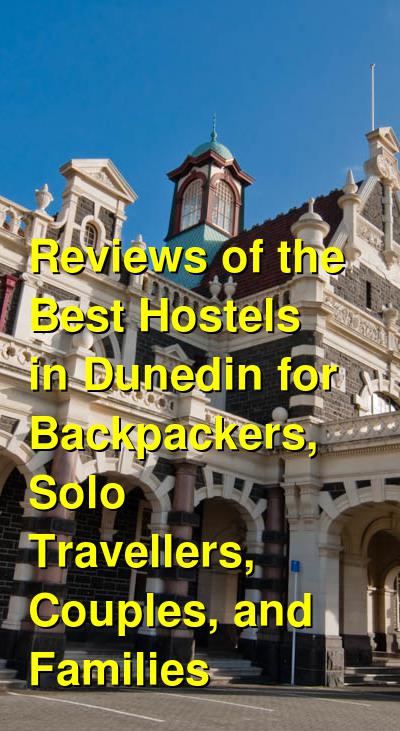 Reviews of the Best Hostels in Dunedin for Backpackers, Solo Travellers, Couples, and Families | Budget Your Trip