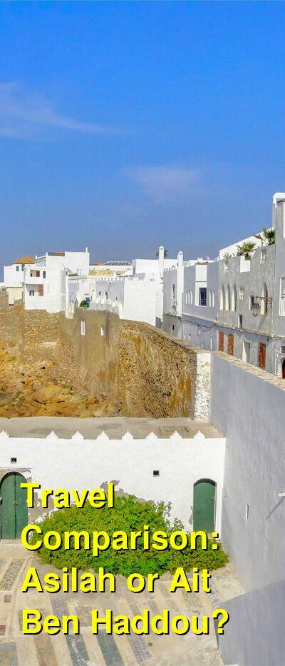 Asilah vs. Ait Ben Haddou Travel Comparison