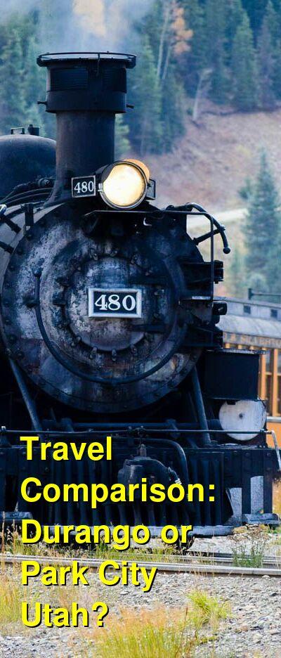 Durango vs. Park City Utah Travel Comparison